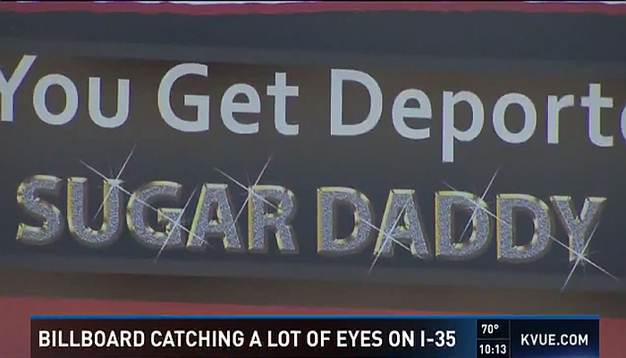 "[VIDEO] Texas Billboard Encourages Illegals to ""GET A SUGAR DADDY"""