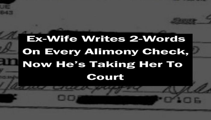 Husband Is Suing Ex-Wife Over 2 Words She Writes On Weekly Alimony Checks